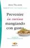 Prevenire in cucina mangiando con gusto  Anna Villarini   Sperling & Kupfer