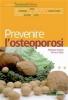 Prevenire l'osteoporosi  Barbara Asprea Simona Salò  Tecniche Nuove