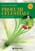 Profumi celestiali. Guida all'aromaterapia  Susanne Fischer-Rizzi   Tecniche Nuove
