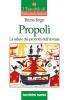 Propoli: la salute dai prodotti dell'alveare  Bruno Brigo   Tecniche Nuove