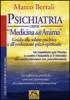 Psichiatria come Medicina dell'Anima  Marco Bertali   Macro Edizioni