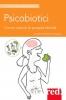 Psicobiotici. Come nutrire la propria felicità  Aurélie Fleschen-Portuese   Red Edizioni