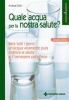 Quale acqua per la nostra salute?  Andreas Fellin   Tecniche Nuove