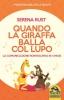 Quando la Giraffa Balla col Lupo  Serena Rust   Macro Edizioni