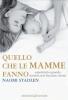 Quello che le MAMME fanno  Naomi Stadlen   Bonomi Editore