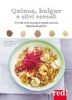 Quinoa, Bulgur e altri Cereali  Valery Drouet Florence Solsona  Red Edizioni