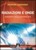 Radiazioni e Onde  Georges Lakhovsky   Aquarius Giannone