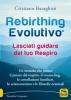 Rebirthing Evolutivo  Cristiano Baraghini   Macro Edizioni