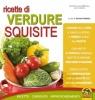 Ricette di Verdure Squisite (ebook)  Silvia Strozzi   Macro Edizioni