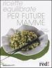 Ricette equilibrate per future mamme  Rachel Dornier   Red Edizioni