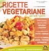 Ricette Vegetariane per tutti i giorni (ebook)  Silvia Strozzi   Macro Edizioni