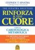 Rinforza il tuo Cuore con la Cardiologia Metabolica  Stephen T. Sinatra   Macro Edizioni