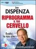 Riprogramma il Tuo Cervello (DVD)  Joe Dispenza   Macro Edizioni