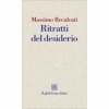 Ritratti del desiderio  Massimo Recalcati   Raffaello Cortina Editore