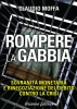 Rompere la Gabbia  Claudio Moffa   Arianna Editrice