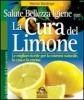 Salute, Bellezza e Igiene con la Cura del Limone  Werner Meidinger   Macro Edizioni