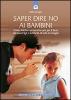 Saper dire no ai bambini  Robert Langis   Edizioni il Punto d'Incontro