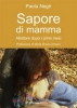 Sapore di mamma  Paola Negri   Il Leone Verde