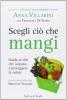 Scegli ciò che mangi  Anna Villarini   Sperling & Kupfer