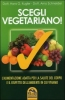 Scegli Vegetariano!  Hans-Gunther Kugler Arno Schneider  Macro Edizioni