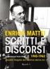 Scritti e discorsi (1945 - 1962)  Enrico Mattei   Rizzoli