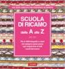 Scuola di ricamo dalla A alla Z  Autori Vari   Vallardi Editore