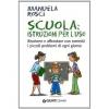 Scuola: istruzioni per l'uso  Manuela Rosci   Giunti Demetra