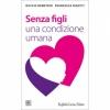 Senza figli  Duccio Demetrio Francesca Rigotti  Raffaello Cortina Editore