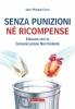 Senza punizioni nè ricompense  Jean-Philippe Faure   Terra Nuova Edizioni