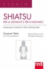 Shiatsu per la gestante e per il neonato  Susanne Yeates Tricia Anderson  Red Edizioni