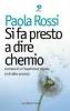 Si fa presto a dire chemio  Paola Rossi   Società Editrice Fiorentina