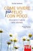 Come vivere più felici con poco (ebook)  Giulia Settimo   Red Edizioni