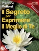 Il Segreto per Esprimere il Meglio di Te (ebook)  Prentice Mulford   Bis Edizioni