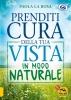 Prenditi Cura della tua Vista in Modo Naturale (ebook)  Paola La Rosa   Macro Edizioni