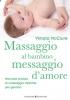 Massaggio al bambino, messaggio d'amore (ebook)  Vimale McClure   Bonomi Editore