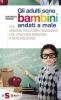 Gli adulti sono bambini andati a male (ebook)  Maurizio Parodi   Edizioni Sonda