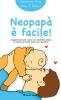 Neopapà è facile! (ebook)  Alessandro Volta Maria Francesca Agnelli  Il Leone Verde