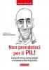 Non prendeteci per il PIL! (ebook)  Andrea Bizzocchi   Terra Nuova Edizioni