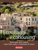 Ecovillaggi e Cohousing (ebook)  Francesca Guidotti   Terra Nuova Edizioni