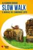 Slow Walk. Il Manuale del Camminare Lento  Alessandro Vergari   Essere Felici