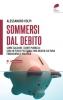 Sommersi dal debito  Alessandro Volpi   Altreconomia