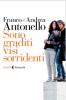 Sono graditi visi sorridenti  Andrea Antonello Franco Antonello  Feltrinelli