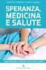 Speranza, Medicina e Salute  Francisco Contreras Daniel E. Kennedy  Editoriale Programma