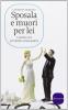 Sposala e muori per lei  Costanza Miriano   Sonzogno Editore