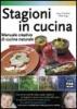 Stagioni in cucina  Anna Prandoni Fabio Zago  Edizioni Fag