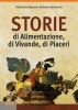 Storie di Alimentazione, di Vivande, di Piaceri  Giancarlo Signore Vittorio Iammarino  Lswr