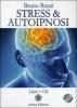Stress & Autoipnosi (+CD)  Bruno Renzi   Anima Edizioni