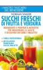Succhi Freschi di Frutta e Verdura (Copertina rovinata)  Norman Walker   Macro Edizioni