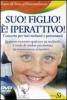 Suo! Figlio! E'! Iperattivo! (DVD)  Teatro di Stracci/Nomenclature   Edizioni Sì