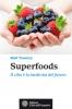 Superfoods. Il cibo è la medicina del futuro  Matt Traverso   L'Età dell'Acquario Edizioni